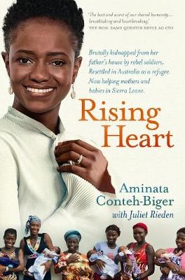 Rising Heart: One Woman's Astonishing Journey from Unimaginable Trauma to Becoming a Power for Good -