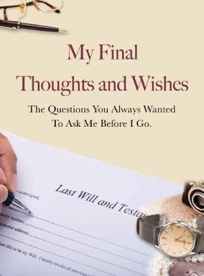 My Final Thoughts & Wishes -