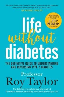 Life Without Diabetes: The definitive guide to understanding and reversing type 2 diabetes - pr_1865096