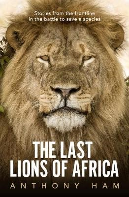 The Last Lions of Africa -