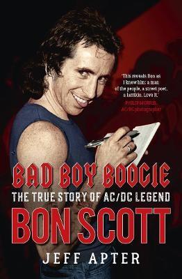Bad Boy Boogie: The true story of AC/DC legend Bon Scott -