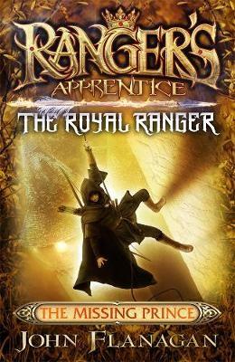 Ranger's Apprentice The Royal Ranger 4: The Missing Prince -