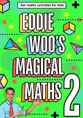 EDDIE WOOS MAGICAL MATHS 2 -