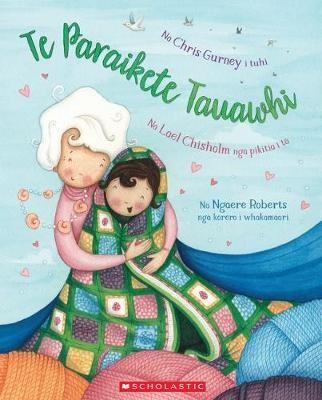 TE PARAIKETE TAUAWHI (The Hug Blanket Maori ed) -
