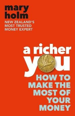 A Richer You: How to Make the Most of Your Money -