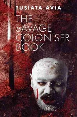 The Savage Coloniser Book -