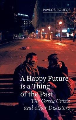 A Happy Future is a Thing of the Past -