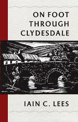 On Foot Through Clydesdale -