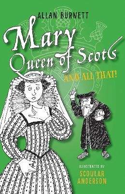 Mary Queen of Scots and All That -
