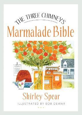 The Three Chimneys Marmalade Bible -