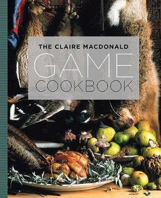 The Claire MacDonald Game Cookbook -