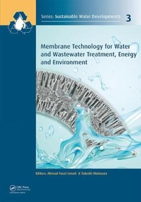 Membrane Technology for Water and Wastewater Treatment, Energy and Environment -