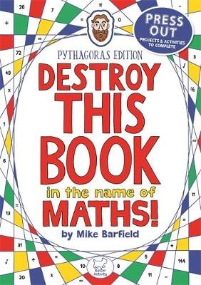 Destroy This Book in the Name of Maths: Pythagoras Edition -