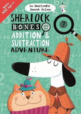 Sherlock Bones and the Addition and Subtraction Adventure -