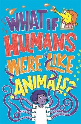 What If Humans Were Like Animals? -