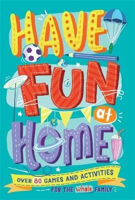 Have Fun at Home -