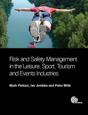 Risk and Safety Management in the Leisure, Events, Tourism and Sports Industries -