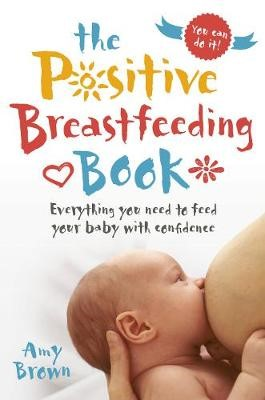 The Positive Breastfeeding Book -