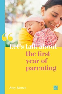 Let's talk about the first year of parenting -