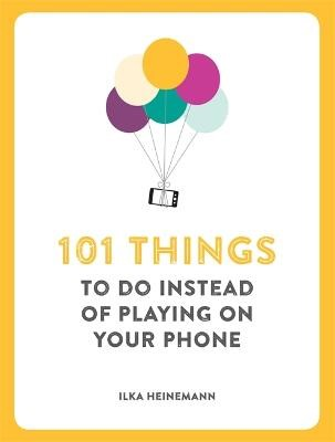 101 Things To Do Instead of Playing on Your Phone - pr_129197
