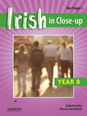 Irish in Close-Up: Key Stage 3 Year 8 - pr_36817