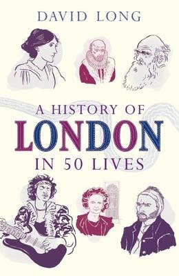 A History of London in 50 Lives -