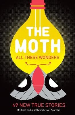 The Moth - All These Wonders -