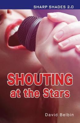 Shouting at the Stars (Sharp Shades) -