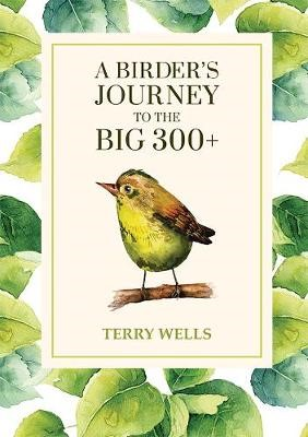 A Birder's Journey to the Big 300+ -