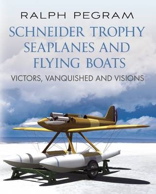 Schneider Trophy Seaplanes and Flying Boats -