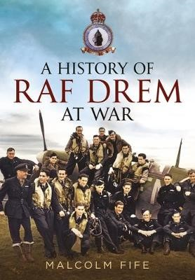 A History of RAF Drem at War -
