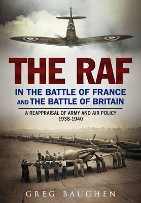 The RAF in the Battle of France and the Battle of Britain -
