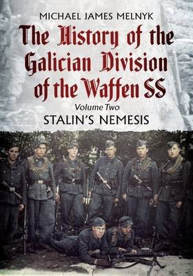 The History of the Galician Division of the Waffen SS -