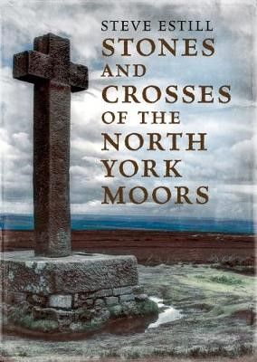 Stones and Crosses of the North York Moors -