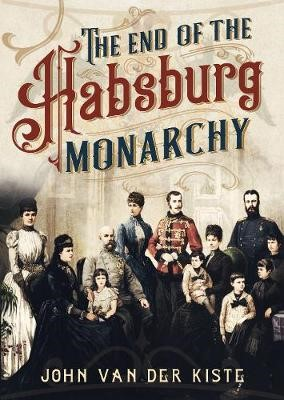 The End of the Habsburgs -