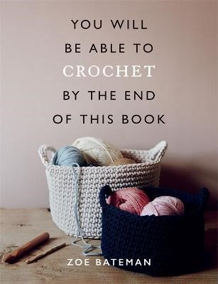 You Will Be Able to Crochet by the End of This Book -