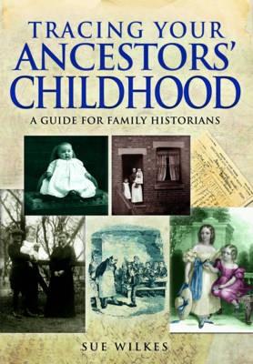 Tracing Your Ancestors' Childhood -
