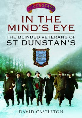 In the Mind's Eye: The Blinded Veterans of St Dunstan's - pr_404809