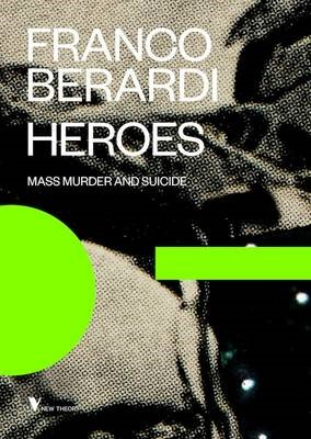 Heroes: Mass Murder and Suicide -