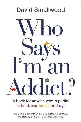 Who Says I'm an Addict? -