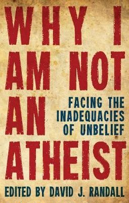 Why I am not an Atheist -