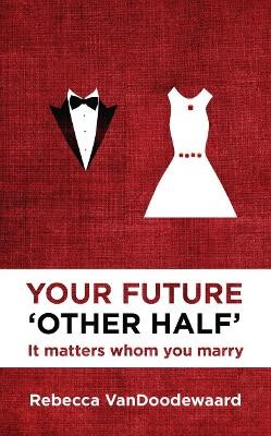 Your Future 'Other Half' -