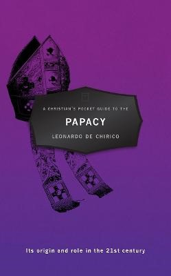 A Christian's Pocket Guide to the Papacy -