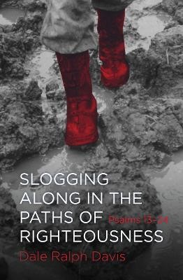 Slogging Along in the Paths of Righteousness -