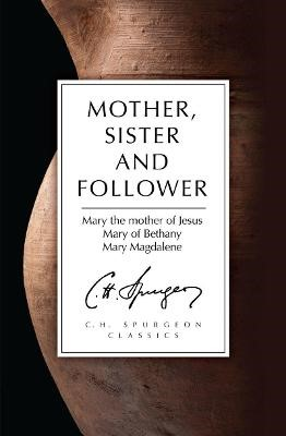 Mother, Sister and Follower -