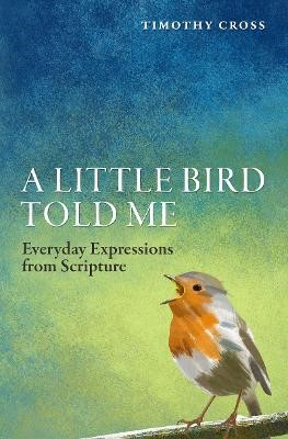 A Little Bird Told Me -