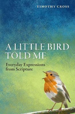 A Little Bird Told Me -