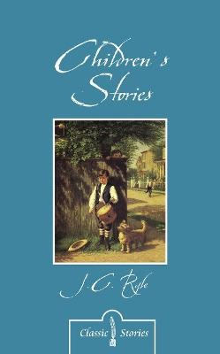 Children's Stories By J.C. Ryle -