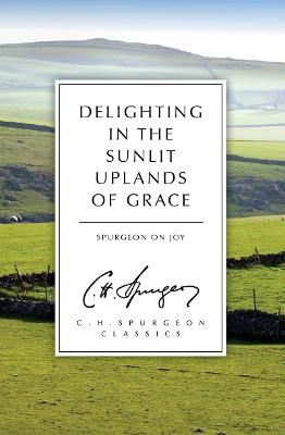 Delighting in the Sunlit Uplands of Grace -