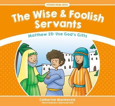 The Wise And Foolish Servants -